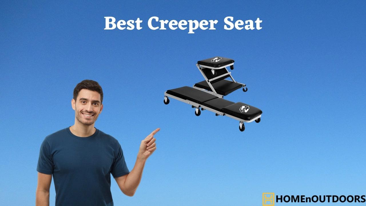 Best Creeper Seat