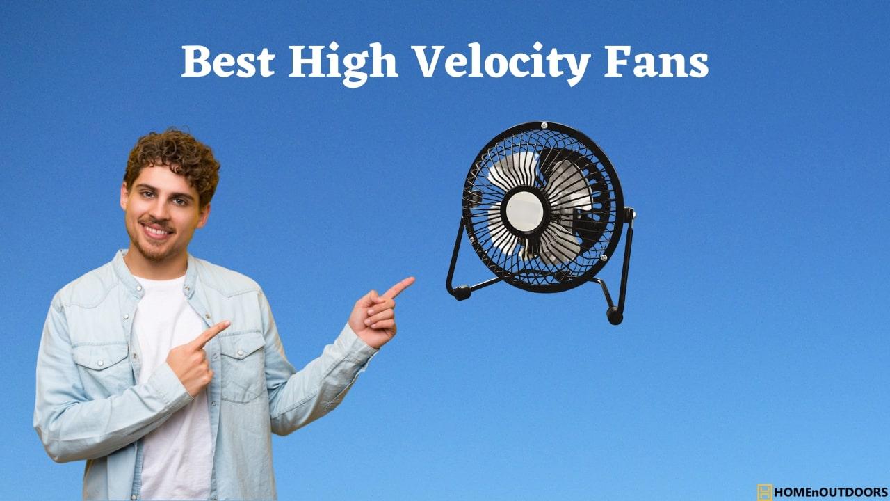 Best High Velocity Fans