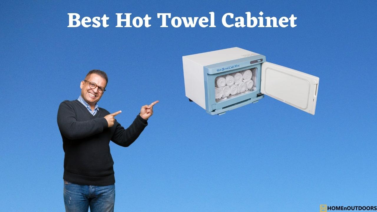 Best Hot Towel Cabinet