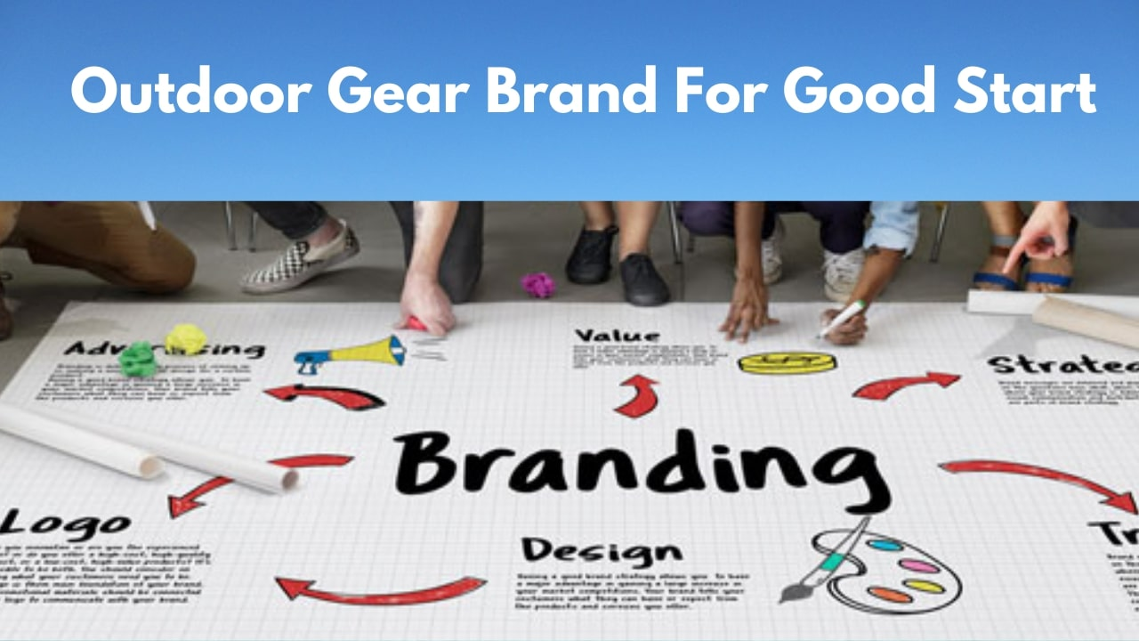 You Need To Know Outdoor Gear Brand For Good Start