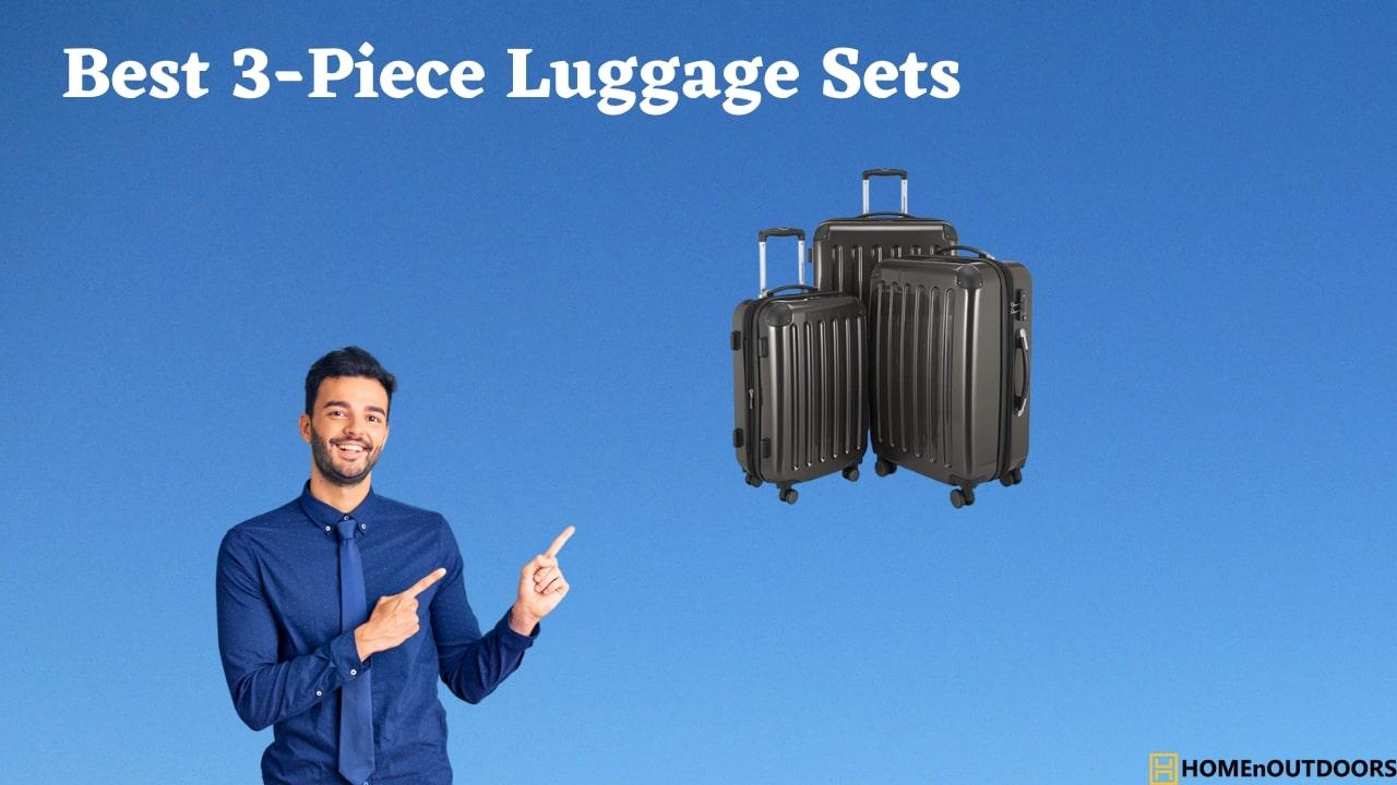 Best 3-Piece Luggage Sets