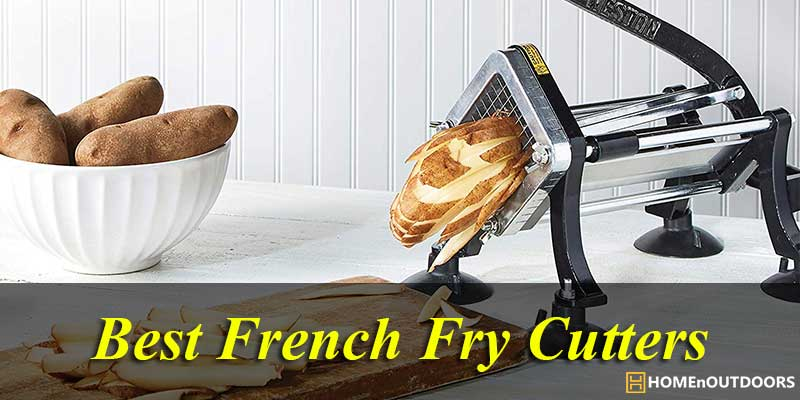 Best French Fry Cutters