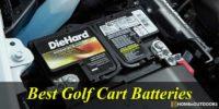 Top 10 Best Golf Cart Batteries – Comprehensive Reviews 2021