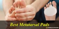 Top 10 Best Metatarsal Pads –  Reviews With Guide 2021