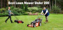 Top 10 Best Lawn Mower Under $200 – Full Reviews 2021