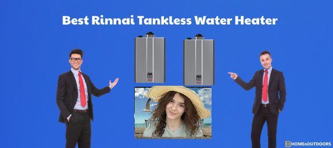 Best Rinnai Tankless Water Heater