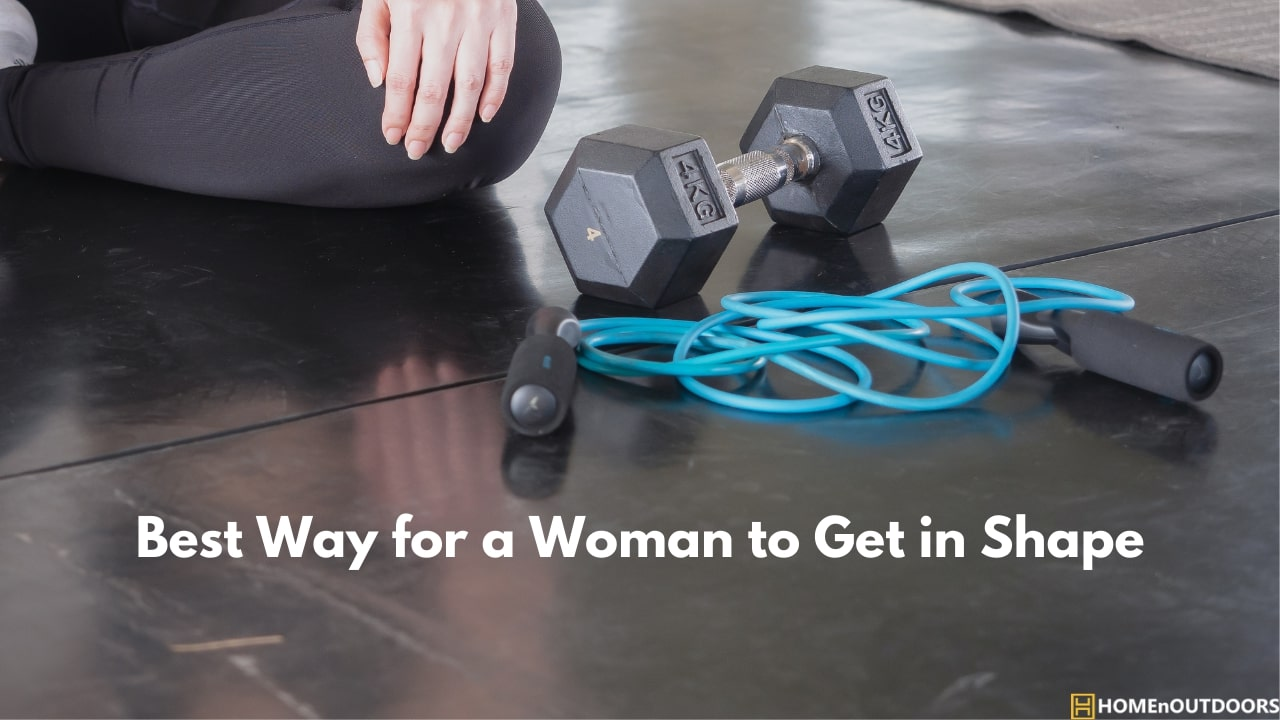 Best Way for a Woman to Get in Shape